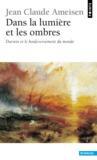 Dans la lumière et les ombres ; Darwin et le bouleversement du monde