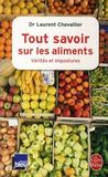 Livres - Tout savoir sur les aliments ; vrits et impostures