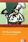 111 Kurzrezepte ; allemand ; fichier photocopiable  - Collectif