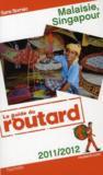 Guide Du Routard ; Malaisie ; Singapour (Edition 2011)