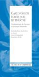 Carlo Gozzi ; écrits sur le théâtre ; dramaturgie de l'acteur et poétique théatrale