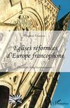 Eglises réformées d'Europe francophone ; droit et fonctionnement