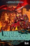 L'elfe au dragon t.4 ; au funeste pays des Oraclidès