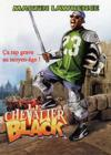 DVD & Blu-ray - Le Chevalier Black