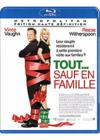 DVD &amp; Blu-ray - Tout... Sauf En Famille