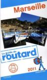 Guide Du Routard ; Marseille (Edition 2011)