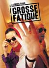 DVD & Blu-ray - Grosse Fatigue