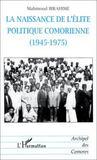 La naissance de l'élite politique comorienne (1945-1975)