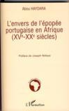 L'envers de l'épopée portugaise en afrique ; XV-XX siècles