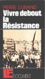 Vivre Debout,la Resistance