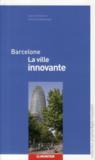 Barcelone ; la ville innovante