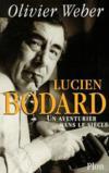 Livres - Lucien bodard ; un aventurier dans le siecle