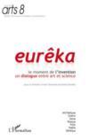 Eurêka ; le moment de l'invention un dialogue entre art et science