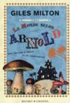 Le monde d'après Arnold ; une histoire d'amour et de champignons