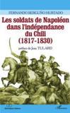 Soldats De Napoleon Dans L'Independance Du Chili (1817 - 1830)