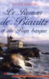 Le roman de Biarritz et du Pays Basque