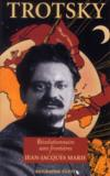 Trotsky, révolutionnaire sans frontières