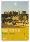 DVD & Blu-ray - Echappées Belles - Les Routes Mythiques - Sur La Route Du Nil : Assouan-Alexandrie