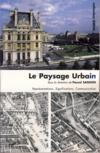 Le paysage urbain ; representations, significations, communication
