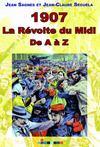 1907, la révolte du Midi de a à z