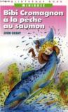 Bibi Cromagnon À La Pêche Au Saumon