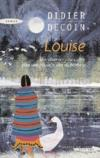 Livres - Louise ; une tonnante rencontre pour une nouvelle ide du bonheur