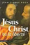 Jesus-Christ Ou La Liberte