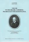 Vies de Tycho Brahe, Copernic, Peurbach et Régiomontanus