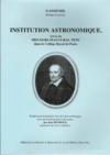 Institution astronomique ; discours inaugural tenu dans le collège Royal de Paris
