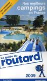 Guide Du Routard ; Nos Meilleurs Campings En France (Edition 2009)