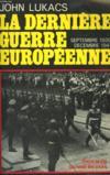 La Derniere Guerre Europeenne. Septembre 1939-Decembre 1941.