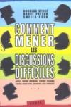 Comment Mener Les Discussions Difficiles. Avec Votre Patron, Votre Femme, Votre Mari (...)
