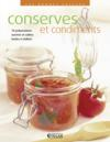 Conserves et condiments ; 70 préparations sucrées et salées faciles à réaliser