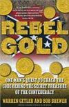 Livres - Rebel Gold: One Man's Quest to Crack the Code Behind the Secret Treasure of the Confederacy