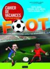 Cahiers de vacances ; foot
