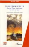 Livres - Le Couchant De La Vie ; Journal D'Une Cancereuse Croyante Et Coriace