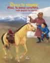 Dans la steppe, Alma, la jeune cavalière, veut gagner la course...