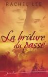 Livres - La Brulure Du Passe