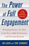 Livres - The Power Of Full Engagement : Managing Energy, Not Time, Is The Key To High Performance And Personal Renewal