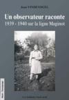Un observateur raconte ; 1939-1940 sur la ligne Maginot