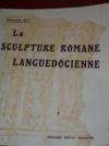 La sculpture romane languedocienne.