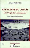 Les Fleurs Du Congo ; Une Utopie Du Lumumbisme