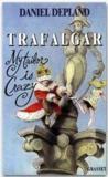 Trafalgard ; my tailor is crazy