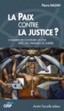 La paix contre la justice ? comment reconstruire un Etat avec des criminels de guerre