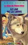 Livres - Le lac de la louve (Le clan du chien bleu)