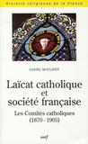 Laïcat catholique et société française ; les comités catholiques (1870-1905)