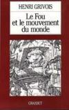 Le fou et le mouvement du monde