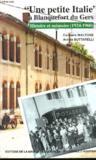 Une Petite Italie A Blanquefort-Du-Gers. Histoire Et Memoire, 1924-19 60