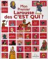 Mon 1er Larousse Des C'Est Qui !