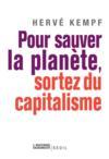 Pour sauver la planète, sortez du capitalisme